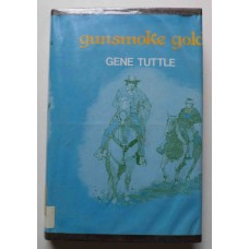 Gunsmoke Gold, by Gene Tuttle