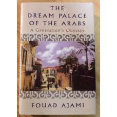 Dream Palace of the Arabs, by Fouad Ajami