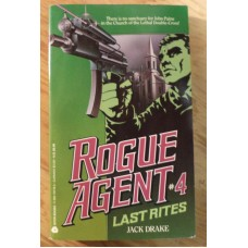 Rogue Agent #4 : Last Rites, by Jack Drake