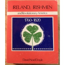 Ireland, Irishmen and Revolutionary America, by David Noel Doyle