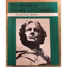 World of Daniel O'Connell, by Donal McCartney