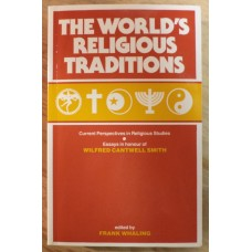 World's Religious Traditions, by Frank Whaling, ed.
