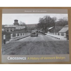 Crossings: A History of Vermont Bridges, by Robert McCullough