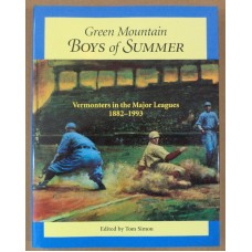 Green Mountain Boys of Summer: Vermonters in the Major Leagues 1882-1993, by Tom Simon, ed.
