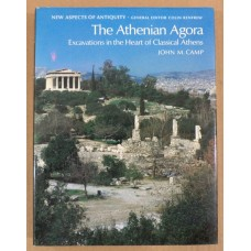 Athenian Agora: Excavations in the Heart of Classical Athens by John M. Camp