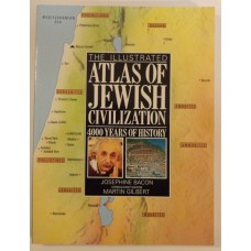 Illustrated Atlas of Jewish Civilization: 4000 Years of History, by Josephine Bacon, et al.