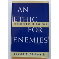 An Ethic for Enemies by Donal W. Shriver Jr.