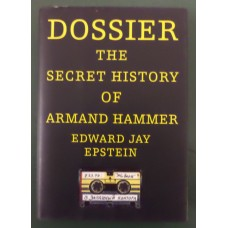 Dossier: The Secret History of Armand Hammer, by Edward Epstein