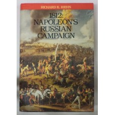1812: Napoleon's Russian Campaign by Richard Riehn