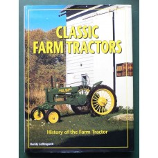 Classic Farm Tractors: History of the Farm Tractor by Leffingwell, Randy