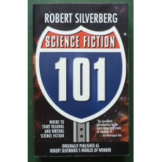 Science Fiction 101 (Originally published as Worlds of Wonder) by Robert Silverberg